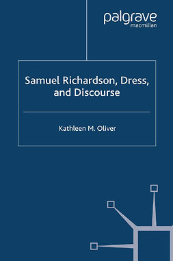 Oliver, Kathleen M. - Samuel Richardson, Dress, and Discourse, ebook