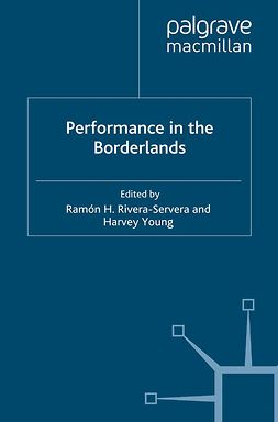 Rivera-Servera, Ramón H. - Performance in the Borderlands, e-bok