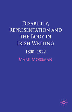 Mossman, Mark - Disability, Representation and the Body in Irish Writing, ebook