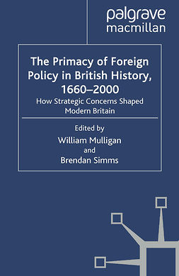 Mulligan, William - The Primacy of Foreign Policy in British History, 1660–2000, e-bok