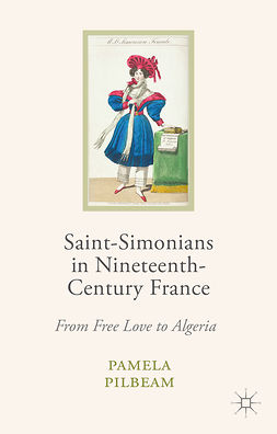 Pilbeam, Pamela - Saint-Simonians in Nineteenth-Century France, ebook