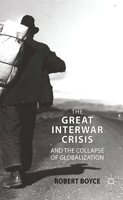 Boyce, Robert - The Great Interwar Crisis and the Collapse of Globalization, e-kirja