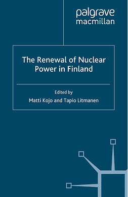 Kojo, Matti - The Renewal of Nuclear Power in Finland, ebook