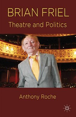 Roche, Anthony - Brian Friel, e-bok