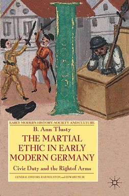 Tlusty, B. Ann - The Martial Ethic in Early Modern Germany, e-bok
