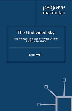 Wolf, René - The Undivided Sky, ebook