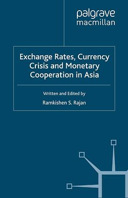 Rajan, Ramkishen S. - Exchange Rates, Currency Crisis and Monetary Cooperation in Asia, ebook