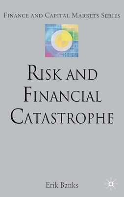 Banks, Erik - Risk and Financial Catastrophe, ebook