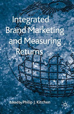 Kitchen, Philip J. - Integrated Brand Marketing and Measuring Returns, e-bok