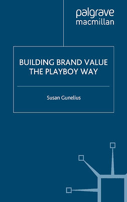 Gunelius, Susan - Building Brand Value the Playboy Way, ebook