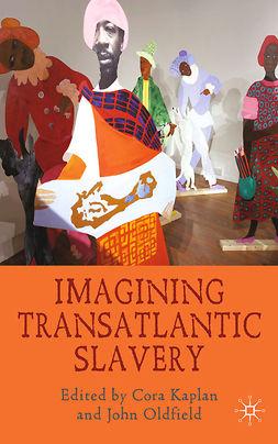 Kaplan, Cora - Imagining Transatlantic Slavery, e-kirja