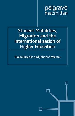 Brooks, Rachel - Student Mobilities, Migration and the Internationalization of Higher Education, e-bok