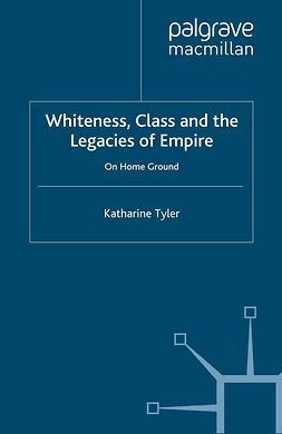 Tyler, Katharine - Whiteness, Class and the Legacies of Empire, e-bok