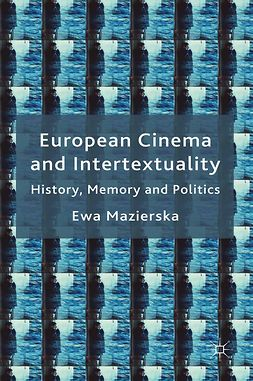 Mazierska, Ewa - European Cinema and Intertextuality, e-bok