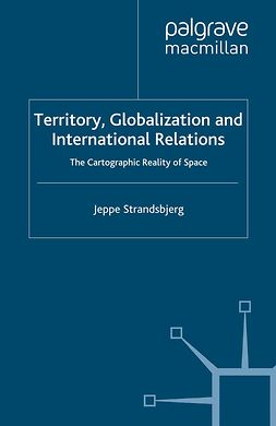 Strandsbjerg, Jeppe - Territory, Globalization and International Relations, ebook