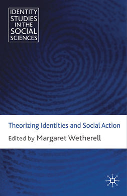 Wetherell, Margaret - Theorizing Identities and Social Action, e-kirja