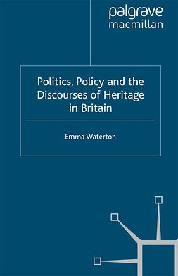 Waterton, Emma - Politics, Policy and the Discourses of Heritage in Britain, ebook