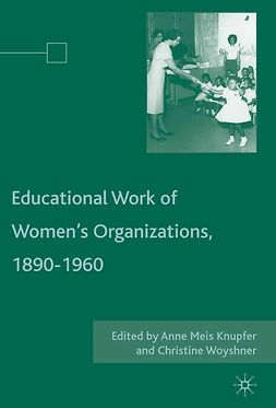Knupfer, Anne Meis - The Educational Work of Women's Organizations, 1890–1960, e-bok