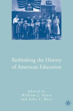 Reese, William J. - Rethinking the History of American Education, ebook