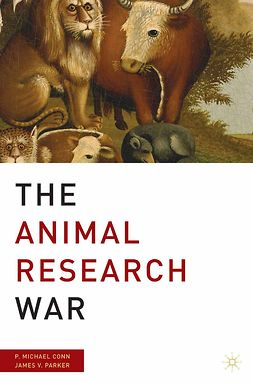 Conn, P. Michael - The Animal Research War, e-bok