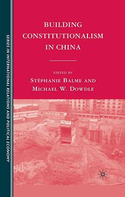 Balme, Stéphanie - Building Constitutionalism in China, ebook