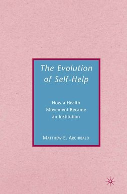 Archibald, Matthew E. - The Evolution of Self-Help, ebook
