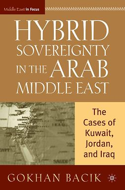 Bacik, Gokhan - Hybrid Sovereignty in the Arab Middle East, ebook