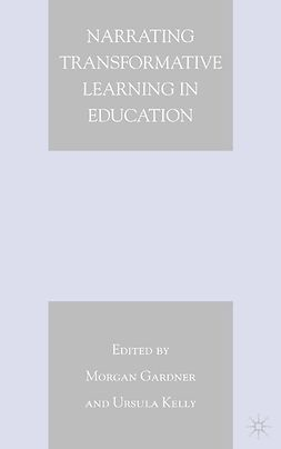 Gardner, Morgan - Narrating Transformative Learning in Education, ebook