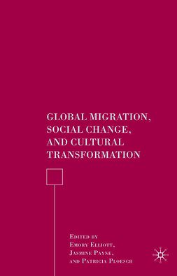Elliott, Emory - Global Migration, Social Change, and Cultural Transformation, ebook