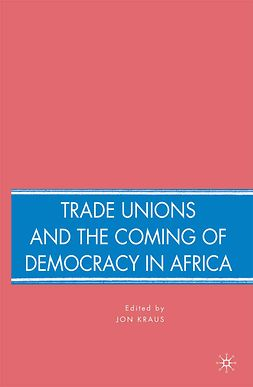 Kraus, Jon - Trade Unions and the Coming of Democracy in Africa, ebook