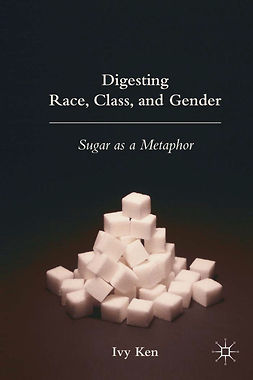 Ken, Ivy - Digesting Race, Class, and Gender, ebook