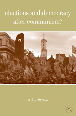 Herron, Erik S. - Elections and Democracy after Communism?, e-bok