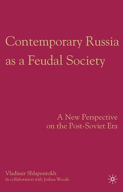Shlapentokh, Vladimir - Contemporary Russia as a Feudal Society, e-bok