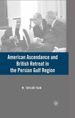 Fain, W. Taylor - American Ascendance and British Retreat in the Persian Gulf Region, ebook