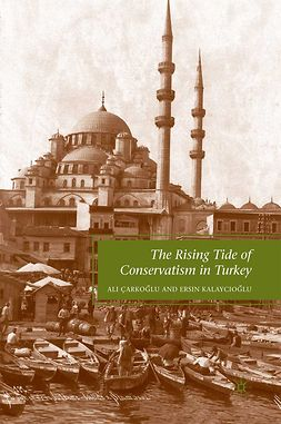 Kalaycioğlu, Ersin - The Rising Tide of Conservatism in Turkey, ebook