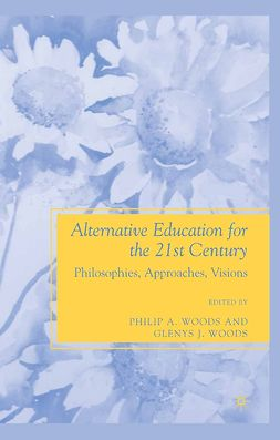 Woods, Glenys J. - Alternative Education for the 21st Century, ebook