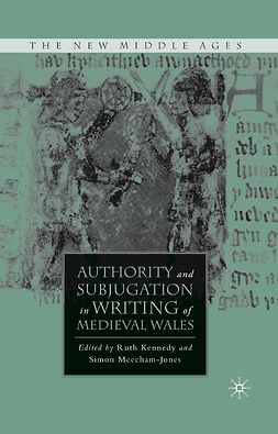 Kennedy, Ruth - Authority and Subjugation in Writing of Medieval Wales, e-bok