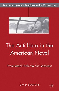 Simmons, David - The Anti-Hero in the American Novel, e-kirja