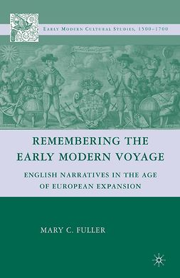 Fuller, Mary C. - Remembering the Early Modern Voyage, ebook