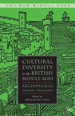 Cohen, Jeffrey Jerome - Cultural Diversity in the British Middle Ages, ebook