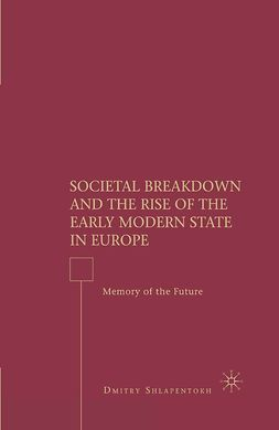 Shlapentokh, Dmitry - Societal Breakdown and the Rise of the Early Modern State in Europe, ebook