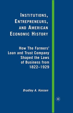 Hansen, Bradley A. - Institutions, Entrepreneurs, and American Economic History, ebook