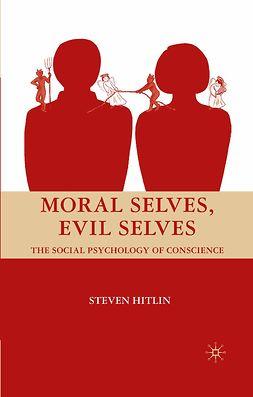 Hitlin, Steven - Moral Selves, Evil Selves, ebook
