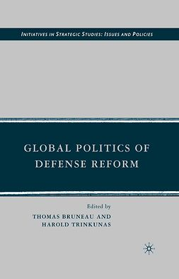 Bruneau, Thomas - Global Politics of Defense Reform, ebook
