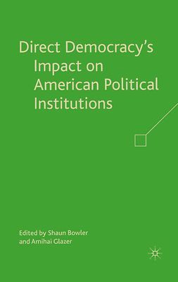 Bowler, Shaun - Direct Democracy's Impact on American Political Institutions, e-bok