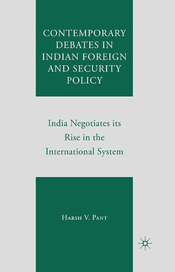 Pant, Harsh V. - Contemporary Debates in Indian Foreign and Security Policy, ebook