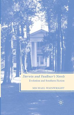 Wainwright, Michael - Darwin and Faulkner's Novels, e-kirja
