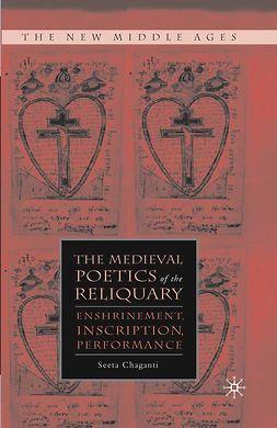 Chaganti, Seeta - The Medieval Poetics of the Reliquary, ebook