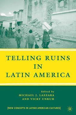Lazzara, Michael J. - Telling Ruins in Latin America, ebook