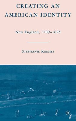 Kermes, Stephanie - Creating an American Identity, ebook